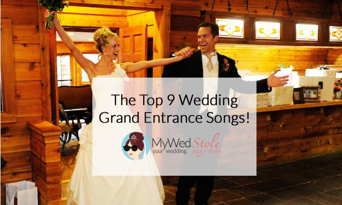 The Best Songs For The Grand Entrance Of The Wedding Party: The Top 9 Songs For Your Wedding Grand Entrance