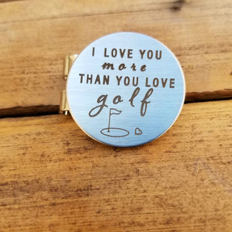 I Love You More Than You Love Golf Ball Marker