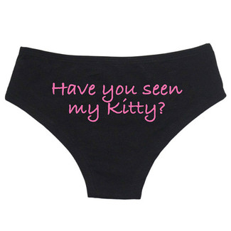 Have You Seen My Kitty Panties