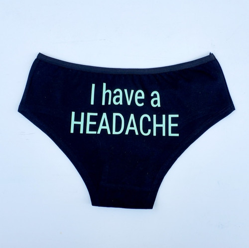 I Have A Headache Panties