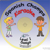 Karaoke versions of the 23 children's Spanish songs on the Spanish Champs Level 1 Song CD