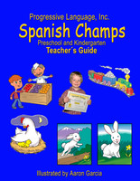 Spanish Champs Preschool and Kindergarten Teacher's Guide