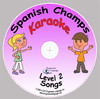 Spanish Champs Level 2 Karaoke CD