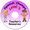 Spanish Champs Level 2 Teacher's Resource CD