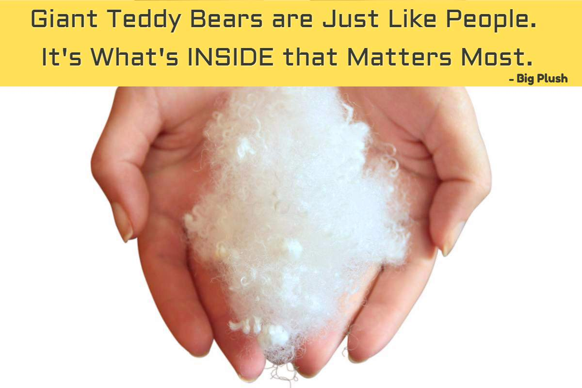 Teddy bears are just like people: It's what's INSIDE that matters most. Explore the unique blends of soft American-made poly fiberfill stuffing at Big Plush here.