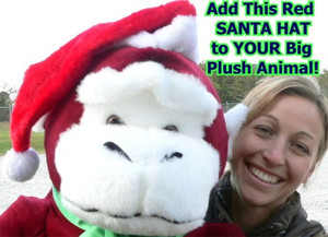 Add a Red Santa Hat to YOUR Big Plush Animal - We will Attach the Santa Hat to YOUR Animal's Head Before we Ship - Hat Can Later be Removed Without Damaging the Stuffed Animal