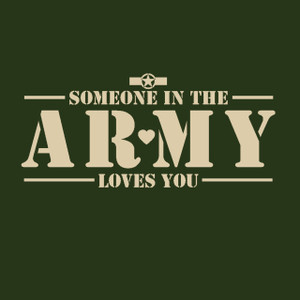 ADD this T-Shirt Design - Someone in the ARMY Loves You - We'll Dress-Up your Stuffed Animal in this T-Shirt