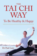 The Tai Chi Way - To Be Healthy & Happy