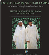 Sacred Law in Secular Lands, Hamza Yusuf