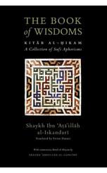 THE BOOK OF WISDOMS : KITAB AL-HIKAM WITH IKMAL AL-SHIYAM