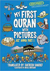 My First Quran with Pictures: Juz' Amma Part 1 by Shereen Sharief