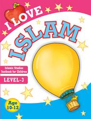 I Love Islam: Islamic Studies Textbook Grade 3