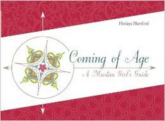 Coming of Age - A Muslim Girl's Guide