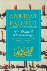 A Portrait of the Prophet ﷺ As Seen by His Contemporaries