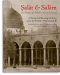 Salat & Salam: In Praise of Allah's Most Beloved ﷺ (Softcover)
