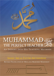 Muhammad Sallallahu Alaihi Wasallam, The Perfect Teacher