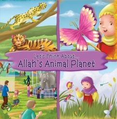 Lets Think About…Allah's Animal Planet