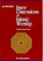Inner Dimensions of Islamic Worship (Imam Ghazali)